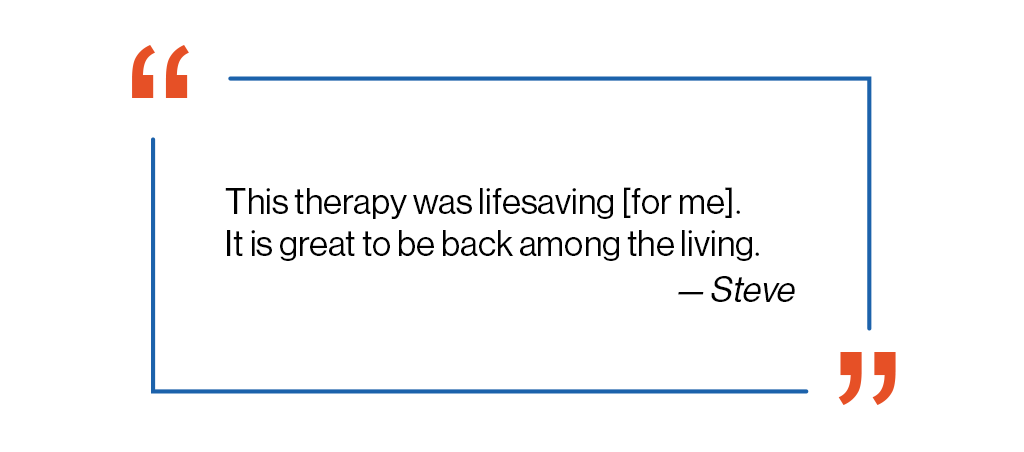 CAR-T cell therapy was lifesaving for me. It is great to be back among the living, a quote from Steve.